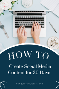 How to Create Social Media Content for 30 Days Supportal